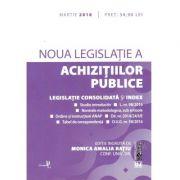 Noua legislatie a achizitiilor publice. Editie tiparita pe hartie alba. Martie 2018
