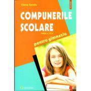 Compunerile scolare pentru gimnaziu - Editia a VII-a revazuta si adaugita (Elena Sandu)