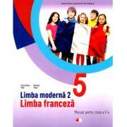 Limba modernă 2 - Limba franceză +CD. Manual pentru clasa a 5-a