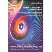 Lumea fascinanta a vibratiilor, vol. III - Sunetele, atingerea