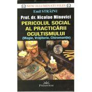 Pericolul social al practicarii ocultismului (magie, vrajitorie, chiromantie) - Emil Strainu (New Illuminati Files, NR. 12)