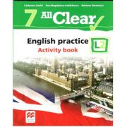 All Clear 7, L2 - Curs de Limba engleza, Limba moderna 2 - Auxiliar pentru clasa a VII-a. English practice - Activity book