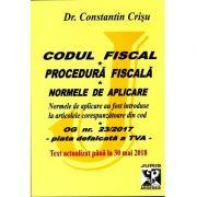 Codul fiscal 2018. Procedura fiscala si Normele de aplicare. Text actualizat pana la 30 mai 2018 - Dr. Constantin Crisu (Contine plata defalcata a TVA)