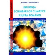 Influenta schimbarilor climatice asupra Romaniei. Impact economic si masuri de prevenire la nivel regional - Andreea Constantinescu