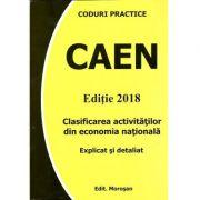 CAEN - Editie 2018. Clasificarea activitatilor din economia nationala - Explicat si detaliat