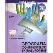 Geografia Continentelor Extraeuropene, caietul elevului clasa a VII-a ( Octavian Mandrut)