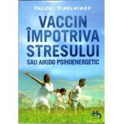 Vaccin impotriva stresului Educaţia spirituală a omului De ce trăieste omul?