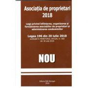 Asociatia de proprietari 2018 ( Legea 196 din 20 IULIE 2018)