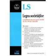 Legea societăţilor. Cu modificările aduse prin Legea nr. 163/2018 (M. Of. nr. 595 din 12 iulie 2018) Ediția a 3-a actualizată la 22. 07. 2018