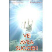 Vei avea succes ( seria Succesul 23) Pavel Corut