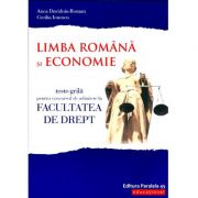 TESTE GRILA PENTRU CONCURSUL DE ADMITERE LA FACULTATEA DE DREPT - Limba romana si Economie 2018