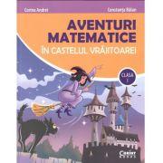 Aventuri matematice în castelul vrăjitoarei - clasa I ( Corina Andrei, Balan Constanta)