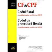 Codul fiscal. Codul de procedură fiscală. Ediţie actualizată la 4 noiembrie 2018