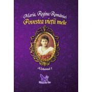 Povestea vietii mele - Maria Regina Romaniei ( 2 Volume)