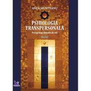 Psihologia transpersonală, vol. 1 ( Munteanu, Anca Prof. Univ. Dr. )