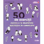 50 de exercitii pentru a-ti imbunatati abilitatile de comunicare