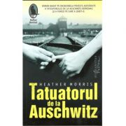 Tatuatorul de la Auschwitz- Heather Morris