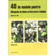 40 de modele pentru Olimpiada de limba si literatura romana, clasele V-VIII, volumul VIII
