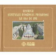 Biserica Schitului romanesc Prodromu la 150 de ani