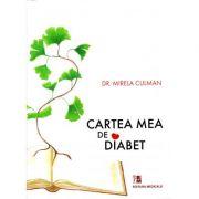 Cartea mea de diabet - Mirela Culman