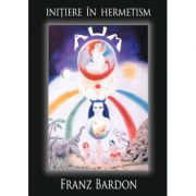 Initiere in Hermetism (Franz Bardon)