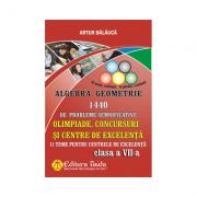 Olimpiade, concursuri si centre de excelenta - Clasa a VII-a, 1440 de probleme semnificative, Algebra si Geometrie