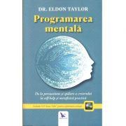Programarea mentală. De la persuasiune și spălare a creierului la self-help și metafizică practică (ediție revizuită + CD)