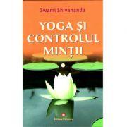 Yoga si controlul mintii, Swami Shivananda