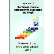 Surprinzatoarele coincidente numerice ale vietii. Chakrele, 6 pasi intre om si Univers. Volumul II