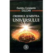 Creierul si Mintea Universului, Dumitru Constantin-Dulcan
