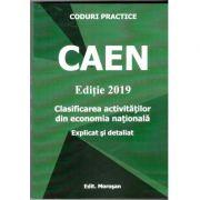 CAEN - Editie 2019. Clasificarea activitatilor din economia nationala - Explicat si detaliat