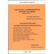 Gramatica Limbii Romane pentru examene, volumul II (Editia 2019 revizuita si adaugita). 3311 grile tematice explicate si comentate. Academia de Politie