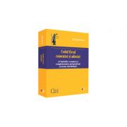 Codul fiscal comentat si adnotat cu legislatie secundara si complementara, jurisprudenta si norme metodologice – August 2019