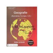 Bacalaureat 2020. Geografie (Romania, Europa, U. E.). Sinteze, teste, rezolvari (editie revizuita)