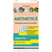 Olimpiade, Concursuri si Centre de Excelenta - Aritmetica, 1480 de probleme semnificative pentru clasa a V-a - Artur Balauca