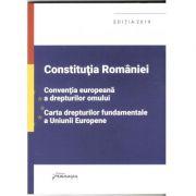 Constitutia Romaniei, Conventia europeana a drepturilor omului, Carta drepturilor fundamentale a Uniunii Europene actualizat 1 septembrie 2019