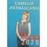 Horoscop 2020, Camelia Patrascanu