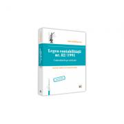 Legea contabilitatii nr. 82/1991. Comentariu pe articole Explicatii, studii de caz, monografii contabile, Actualizata 2019
