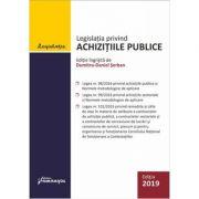 Legislatia privind achizitiile publice. Actualizata 24 septembrie 2019 ingrijita de Dumitru-Daniel Serban