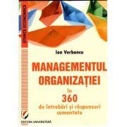 Managementul Organizatiei in 360 de intrebari si raspunsuri comentate, Ion Verboncu