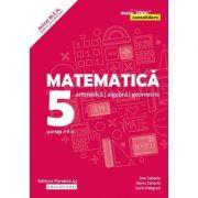 Matematica 2019 - 2020 Consolidare - Aritmetica, Algebra, Geometrie - Clasa A V-A - Semestrul II - Avizat M. E. N. conform O. M. nr. 3022/8. 01. 2018