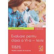 Limba si comunicare Evaluare pentru clasa a VI-a, teste / 33 de teste+16 teste noi/ modele complete de rezolvare