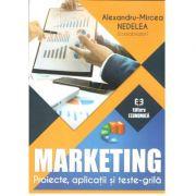 Marketing. Proiecte, aplicații și teste-grilă