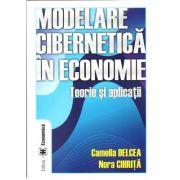 Modelare cibernetica in economie. Teorie si aplicatii