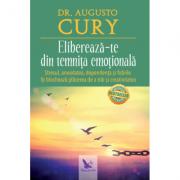 Eliberează-te din temniţa emoţională, Dr. Augusto Cury