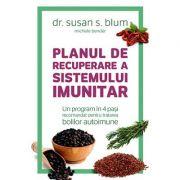 Planul de recuperare a sistemului imunitar - un program în 4 paşi recomandat pentru tratarea bolilor autoimune