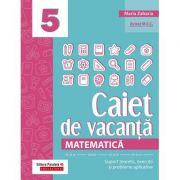 Matematică 2020 - Caiet de vacanță - Suport teoretic, exerciții și probleme aplicative - Clasa a V-a