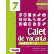Matematică 2020, Caiet de vacanță, Suport teoretic, exerciții și probleme aplicative - Clasa a VII-a