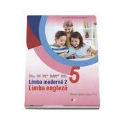 Curs de limba engleza, limba moderna 2, manual pentru clasa a V-a - Fiona Mauchline (Contine editia digitala)