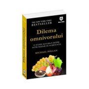 Dilema omnivorului - O istorie naturală despre patru moduri de alimentaţie